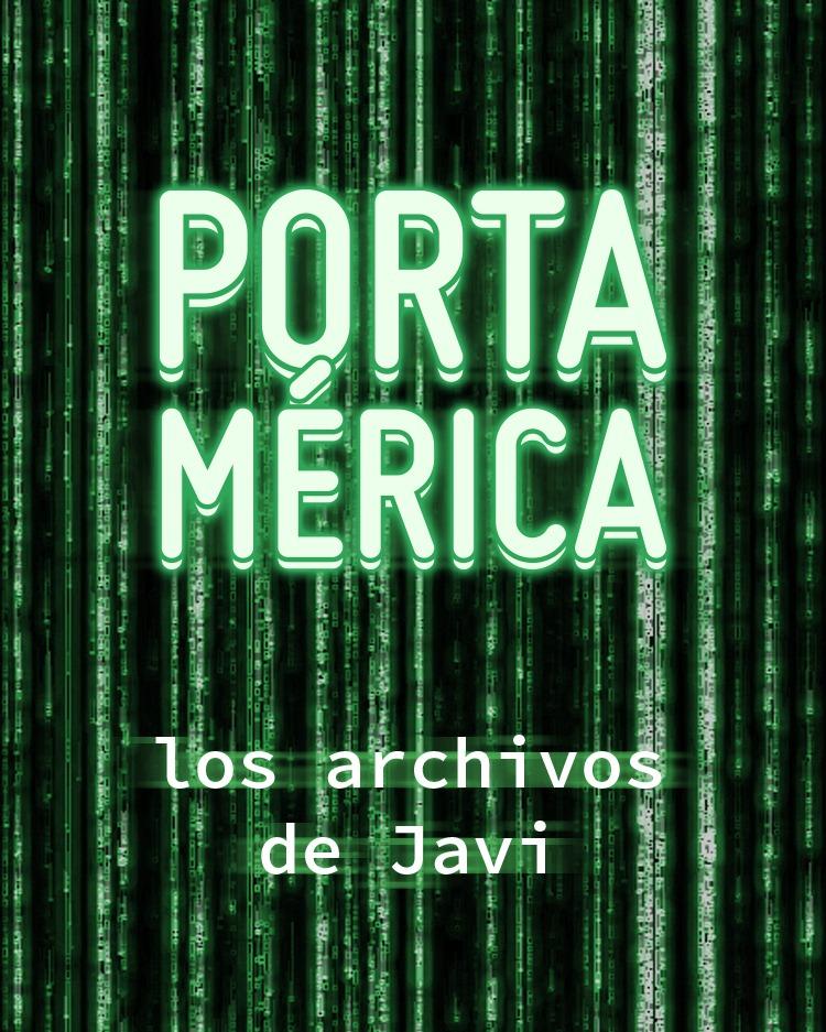 Los Archivos de Javi PortAmérica