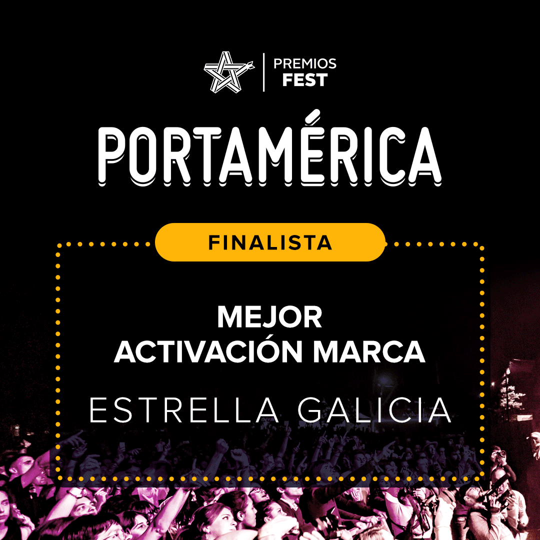 PortAmérica y Estrella Galicia optan al Premio Fest a Mejor Activación de Marca