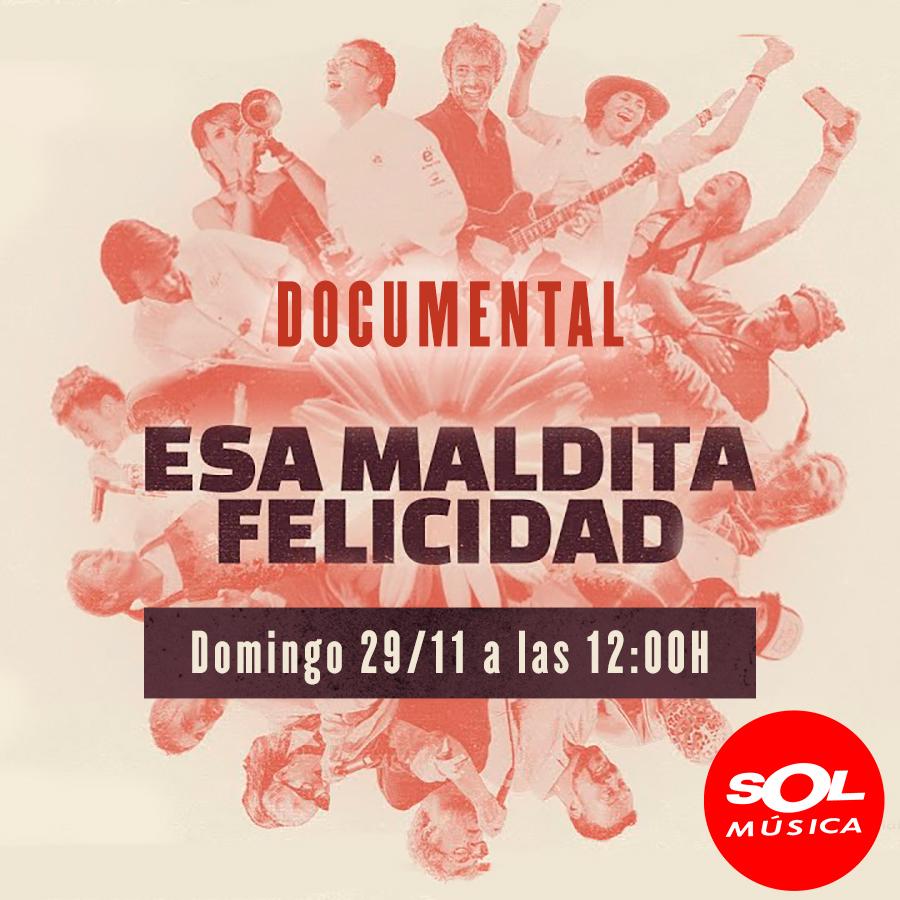 Sol Música emite en exclusiva «Esa Maldita Felicidad», el documental de PortAmérica.
